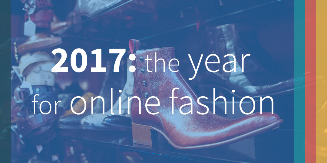 Fast fashion: 2017 the year for online